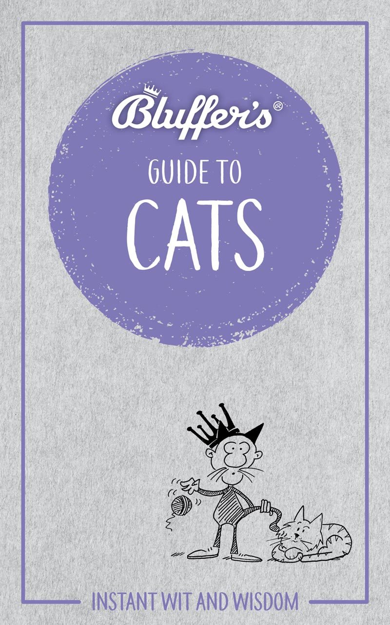 Download Bluffer's Guide To Cats: Instant Wit and Wisdom (Bluffer's Guides) PDF