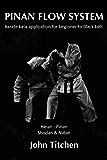 Pinan Flow System: Heian - Pinan Shodan & Nidan: karate kata application for beginnner to black belt