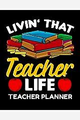 Livin' That Teacher Life Teacher Planner: Teachers Organizer Notebook Paperback