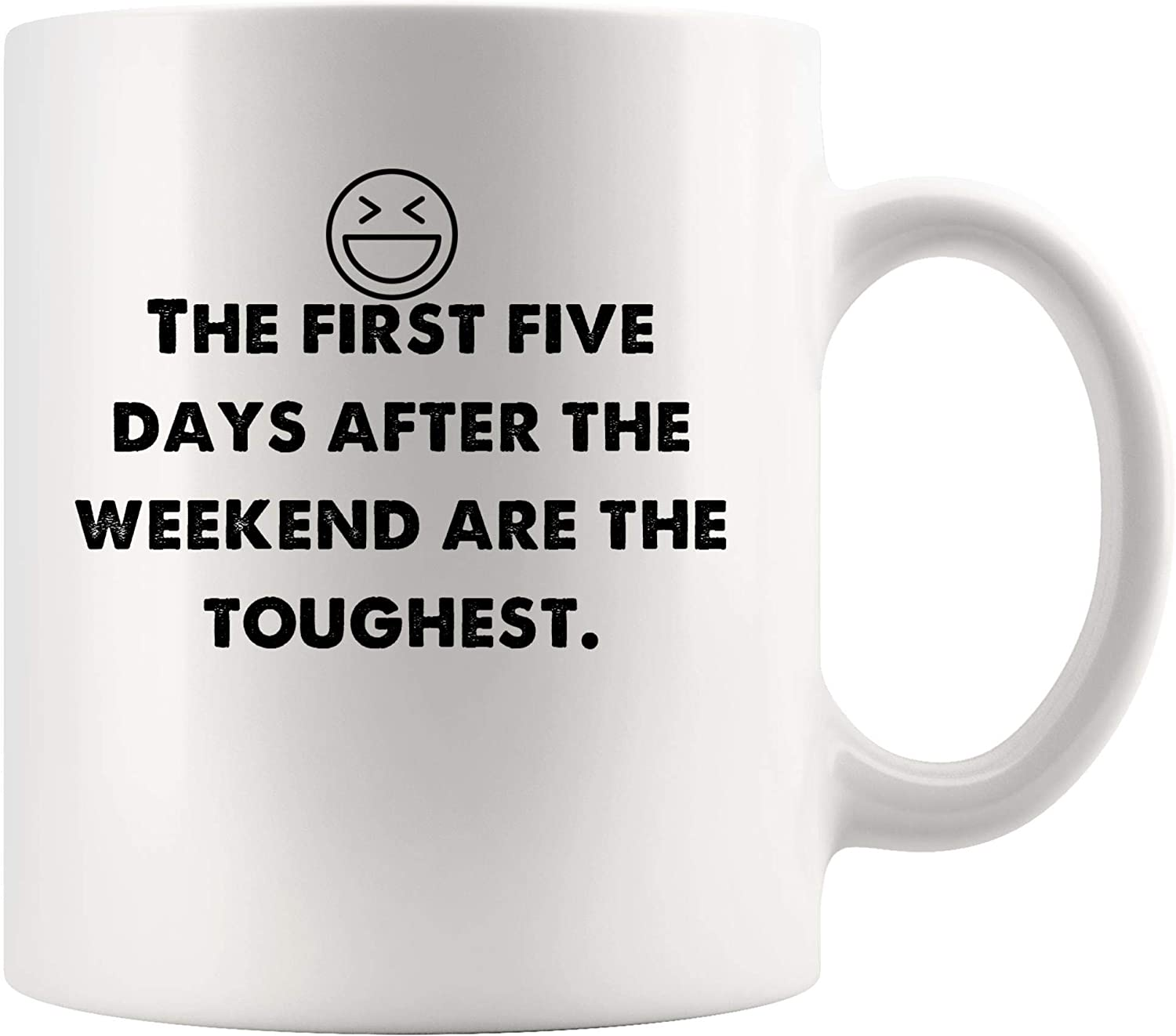 com first five days after weekend are toughest funny mugs