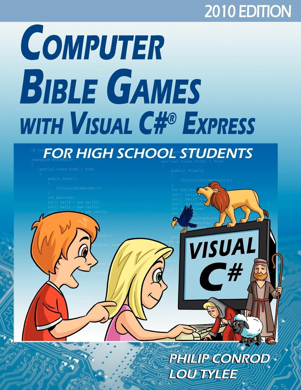 Computer Bible Games With Visual C# Express For High School Students - 2010 Edition by BibleByte Books