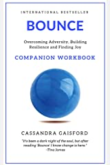Bounce Companion Workbook: Overcoming Adversity, Building Resilience, and Finding Joy (Health & Happiness Book 4) Kindle Edition