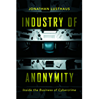 Industry of Anonymity: Inside the Business of Cybercrime (English Edition)