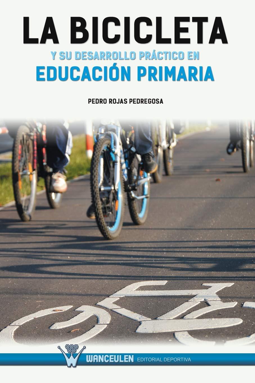 LA BICICLETA Y SU DESARROLLO PRÁCTICO EN EDUCACIÓN PRIMARIA ...
