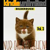 Nur die Kätzchen! (vol.3) (Nur Haustiere)