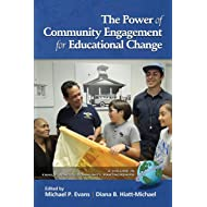 The Power of Community Engagement for Educational Change (Family School Community Partnership Issues)