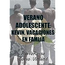 Verano Adolescente: Kevin, Vacaciones en Familia (Spanish Edition) Jun 20, 2017