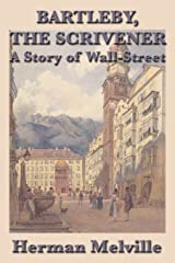 Bartleby, The Scrivener: A Story of Wall-Street Kindle Edition