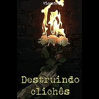 Destruindo Clichês: - Vicente