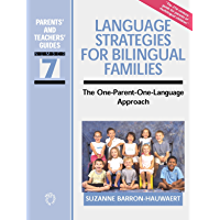 Language Strategies for Bilingual Families: The one-parent-one-language Approach (Parents' and Teachers' Guides Book 7)