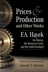 Prices and Production and Other Works on Money, the Business Cycle, and the Gold Standard (LvMI) Kindle Edition