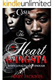 The Heart of a Gangsta: When Loyalty Isn't Enough