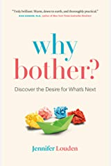 Why Bother?: Discover the Desire for What's Next Kindle Edition