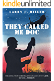 They Called Me Doc: Treating Wounded Marines Wasn't Just A Job, It Was A Passion