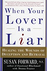 When Your Lover Is a Liar: Healing the Wounds of Deception and Betrayal Paperback