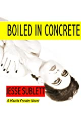 Boiled in Concrete (A Martin Fender Novel Book 3) Kindle Edition