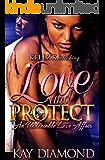 Love & Protect: An Undeniable Love Affair