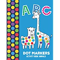 Dot Markers Activity Book ABC Animals: Dot Markers Learning Book | BIG DOTS | Dot A Dot Page a day | Dot Coloring Books…