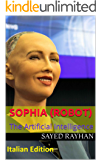 Sophia (robot) The Artificial Intelligence: Italian Edition