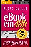 E-book em 48 Horas: Como Escrever Um Best-Seller de Não Ficção, Mesmo Sem Tempo (Livros Que Vendem)