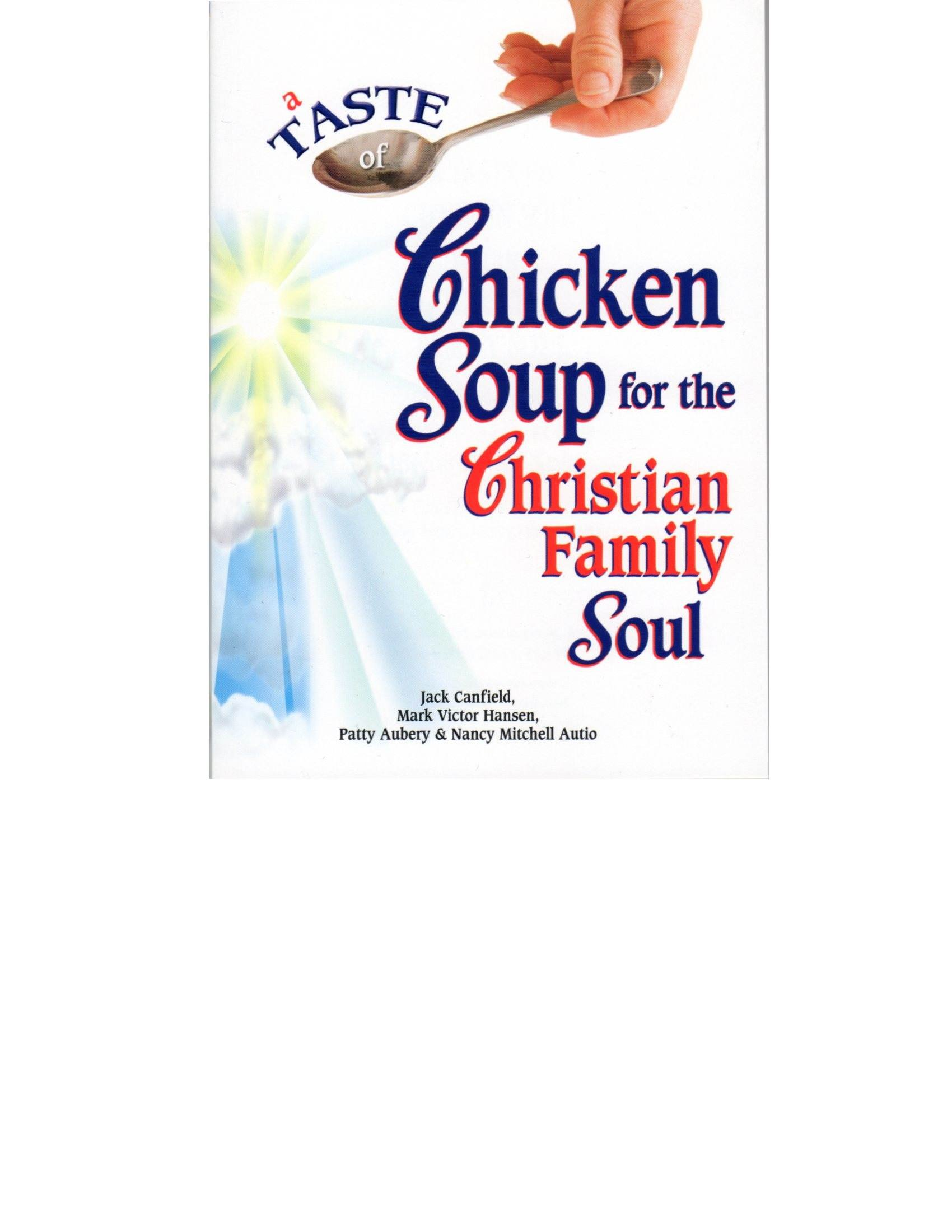 A Taste of Chicken Soup for the Christian Family Soul pdf