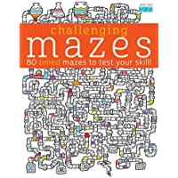 Challenging Mazes: 80 Timed Mazes to Test Your Skill!