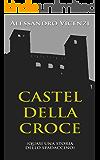 Castel della Croce: Quasi una storia dello Spadaccino