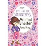Evie and the Volunteers: Animal Shelter, Book 1