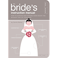 The Bride's Instruction Manual: How to Survive and Possibly Even Enjoy the Biggest Day of Your Life (Owner's and…