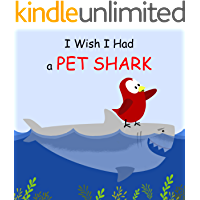 I Wish I Had a Pet Shark (Sammy Bird Series)