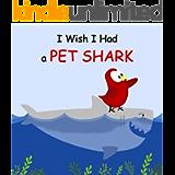 I Wish I Had a Pet Shark (Sammy Bird)