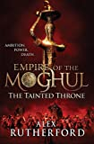 Empire of the Moghul: The Tainted Throne: 2 (Empire of the Moghul 4)