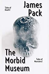 The Morbid Museum Kindle Edition