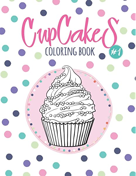 - Cupcakes Coloring Book: Coloring Book With Beautiful Сupcakes, Delicious  Desserts (for Adults Or Schoolchildren): Sirius, Octopus: 9781790812899:  Amazon.com: Books