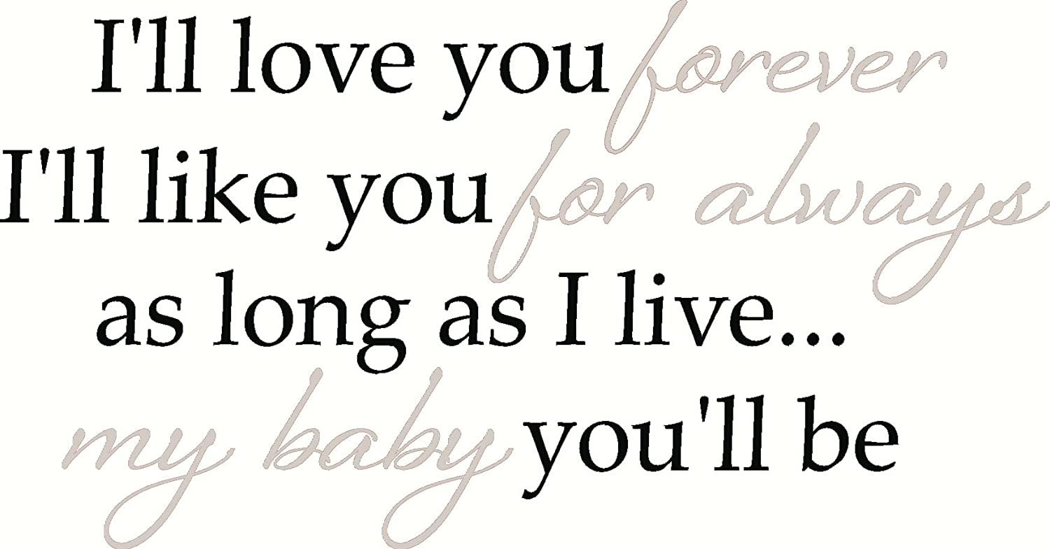 Baby Wall Sticker Quote: Iu0027ll Like You Forever, Iu0027ll Love You For Always...  2 Color Vinyl Decal 12x23 (Chocolate U0026 Key Lime Green): Amazon.ca: Home U0026  ...