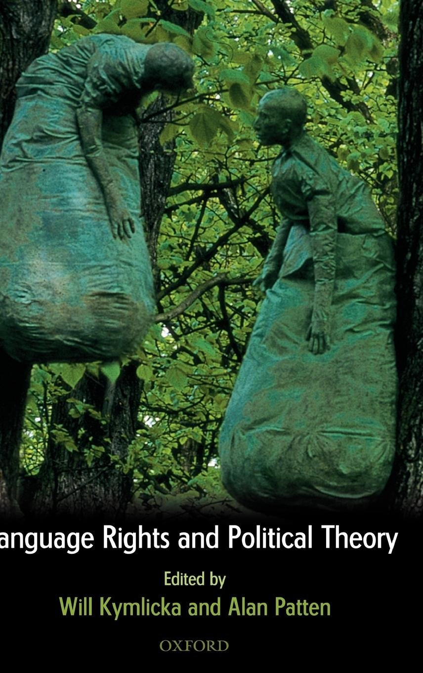 Language Rights and Political Theory by Oxford University Press