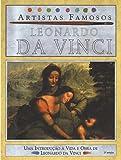 Leonardo da Vinci - Coleção Artistas Famosos
