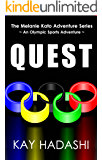 Quest: An Olympic Sports Adventure (The Melanie Kato Adventure Series Book 6)