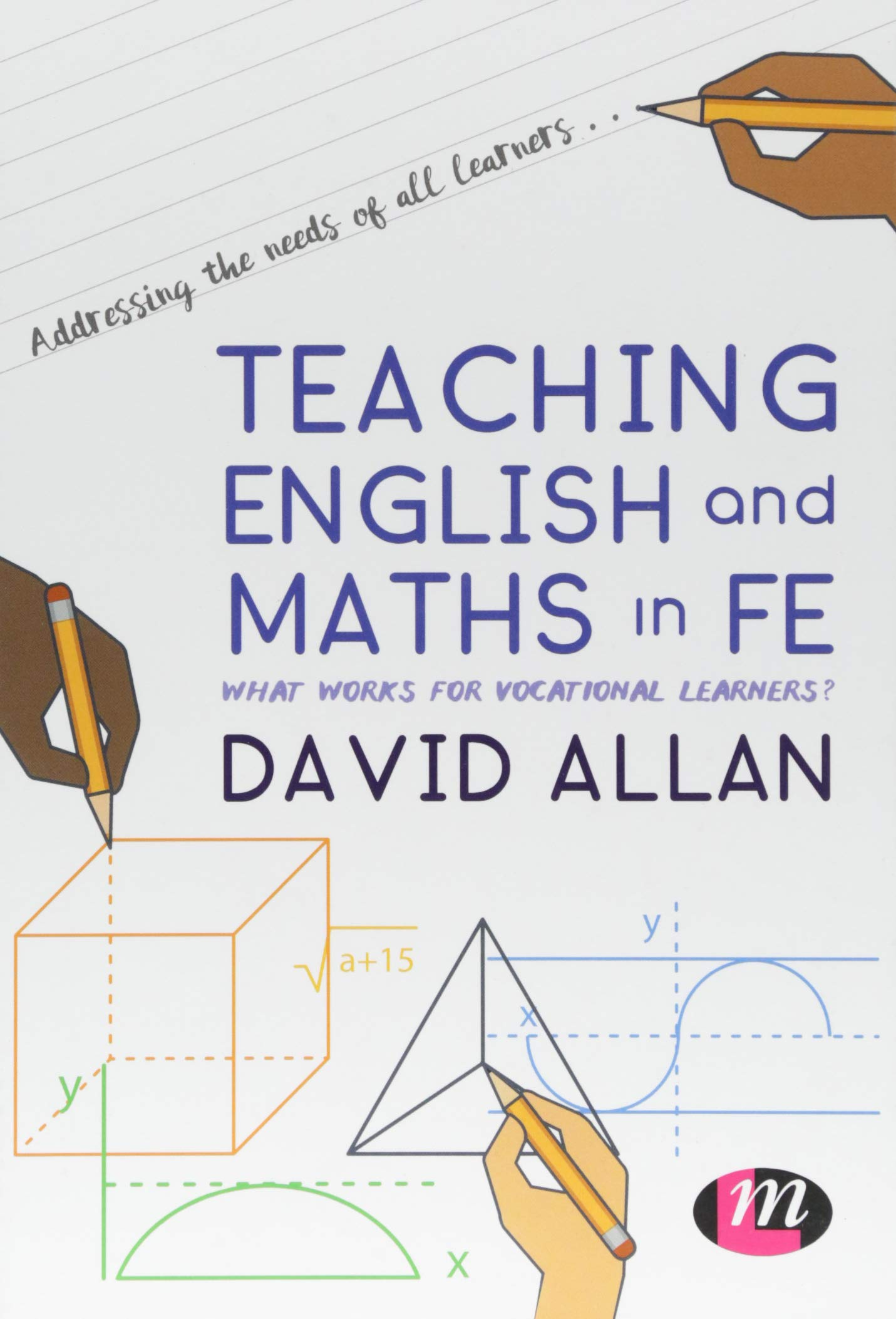 Teaching English and Maths in FE: What works for vocational ...