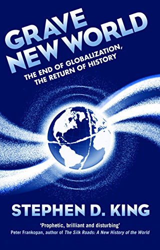 Grave New World: The End of Globalization, the Return of History (English Edition)
