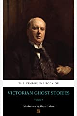 The Wimbourne Book of Victorian Ghost Stories (Annotated): Volume 9 Kindle Edition
