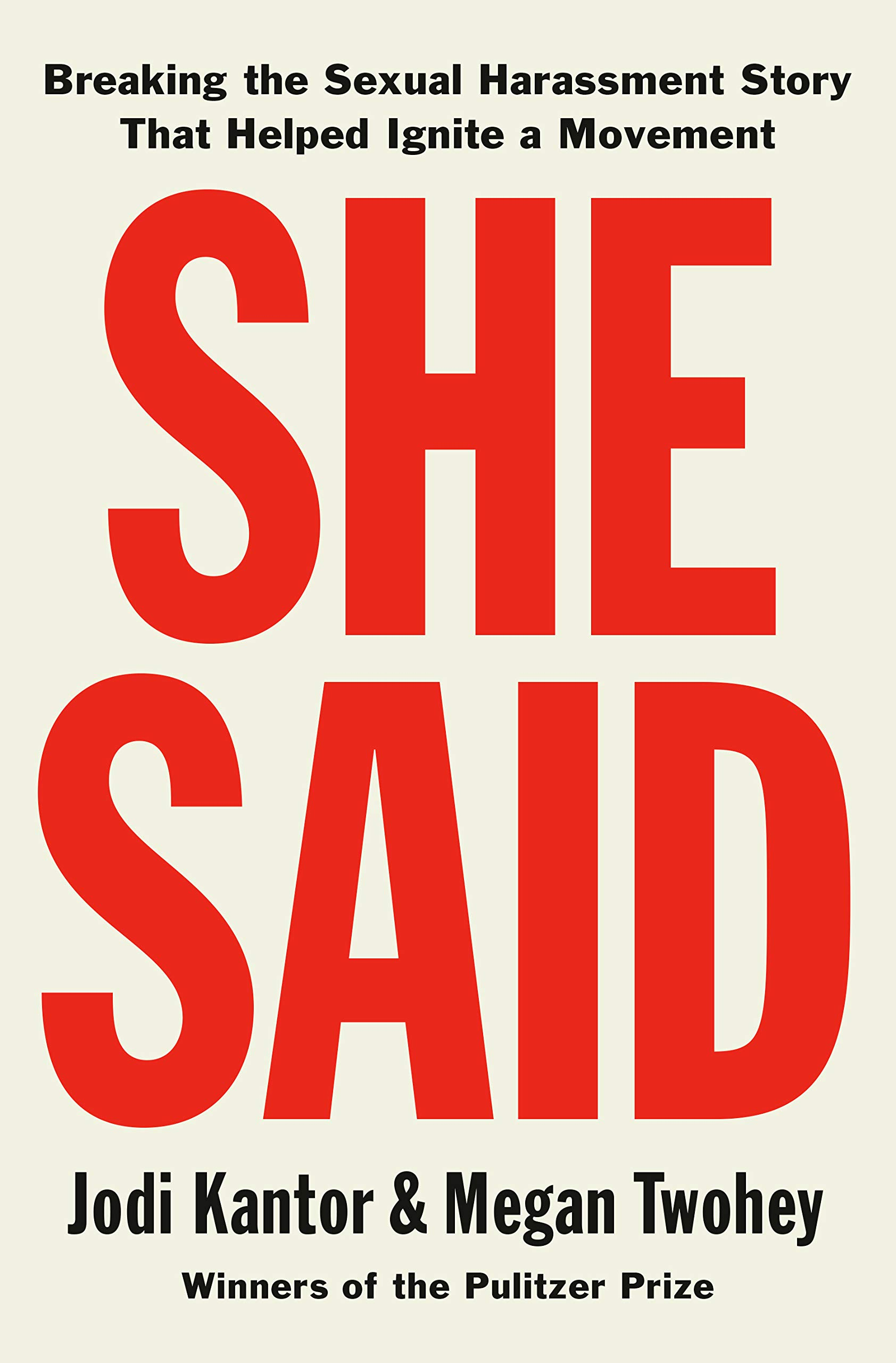 She Said: Breaking the Sexual Harassment Story That Helped Ignite a Movement by Penguin Press