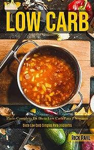Low Carb: Plano completo da dieta low carb para 2 semanas (Dieta low carb simples para iniciantes)