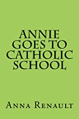 Annie Goes to Catholic School Kindle Edition