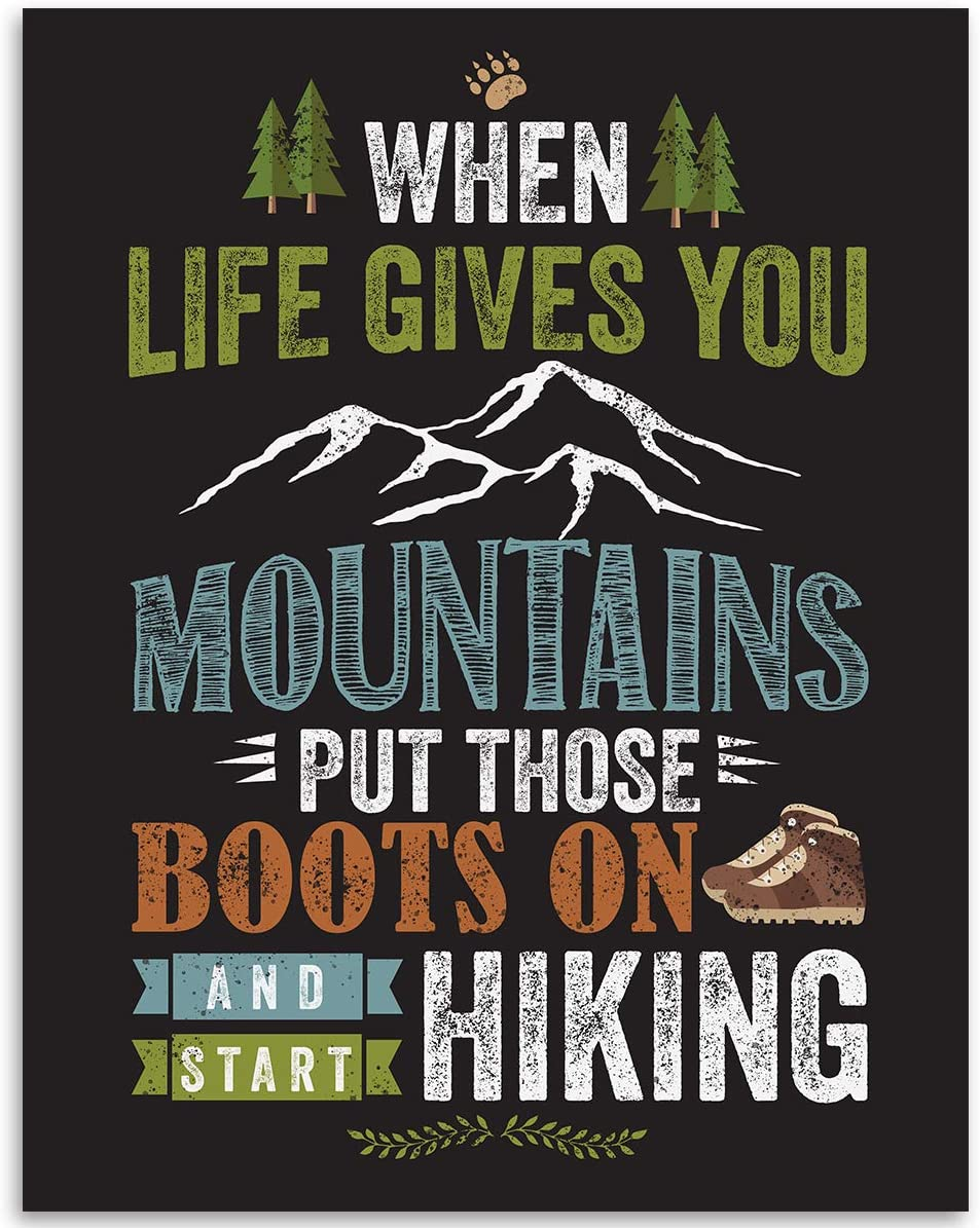 When Life Gives You Mountains Start Hiking - 11x14 Unframed Art Print - Great Motivational Gift