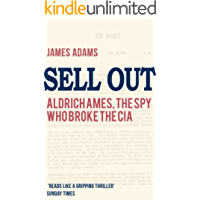 Sell Out: Aldrich Ames: The Spy Who Broke the CIA