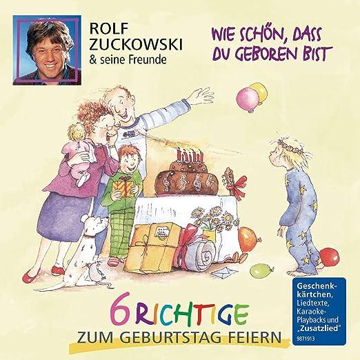 Rolf Zuckowski Wie Schön Dass Du Geboren Bist 6 Richtige