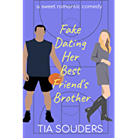 Fake Dating Her Best Friend's Brother: A Sweet Romantic Comedy (Love on the Court Book 1)