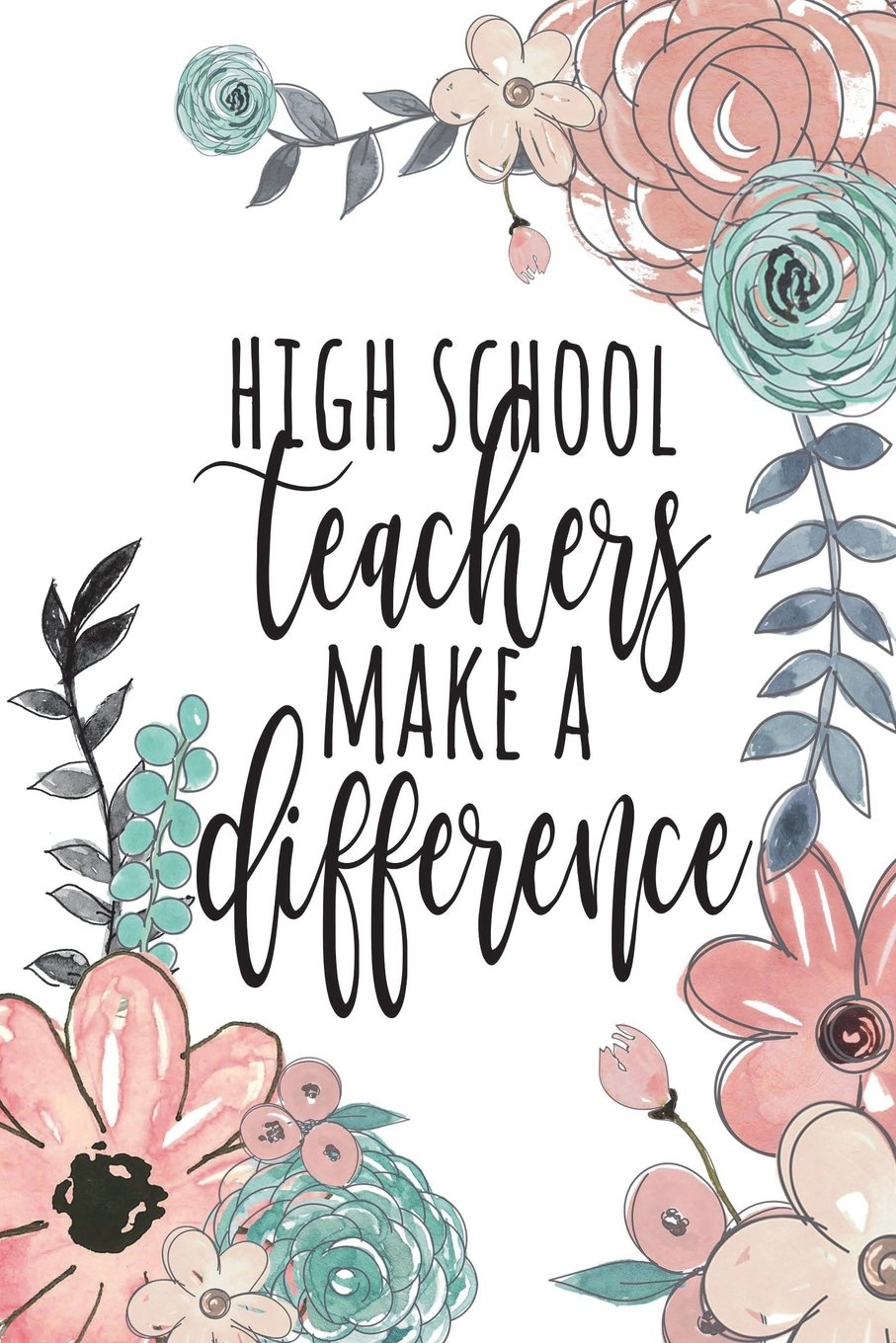 High School Teachers Make A Difference: High School Teacher Gifts, Teacher Journal Planner, Teacher Thank You GIfts, Teacher Notebook, Thank You Gifts ... Gifts, 6x9 college ruled notebook Text fb2 book