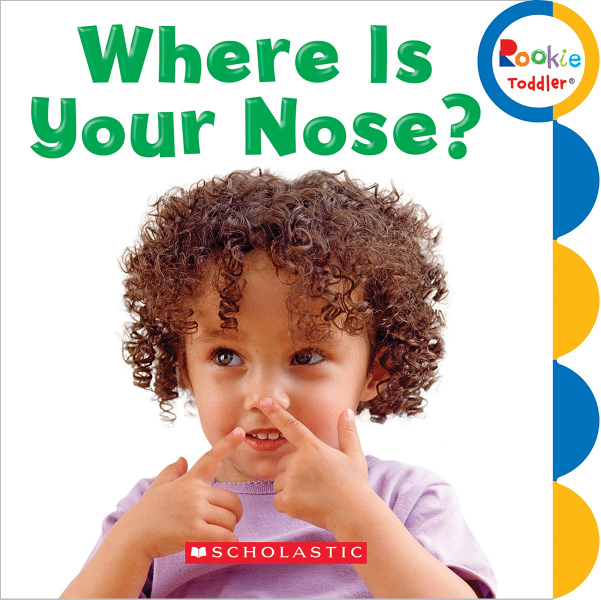 Where Is Your Nose? (Rookie Toddler)